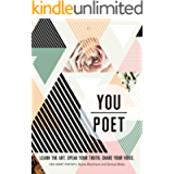 You/Poet: Learn the Art. Speak Your Truth. Share Your Voice.