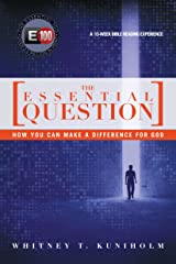 The Essential Question: How You Can Make a Difference for God Kindle Edition