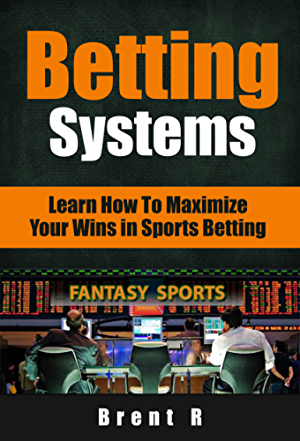 Betting Systems: Learn How to Maximize your Wins in Sports Betting