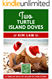 Two Turtle Island Doves (A Short Story) (12 Days of Christmas series Book 2)