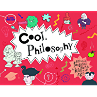 Cool Philosophy: Filled with facts for kids of all ages (Cool Kids)