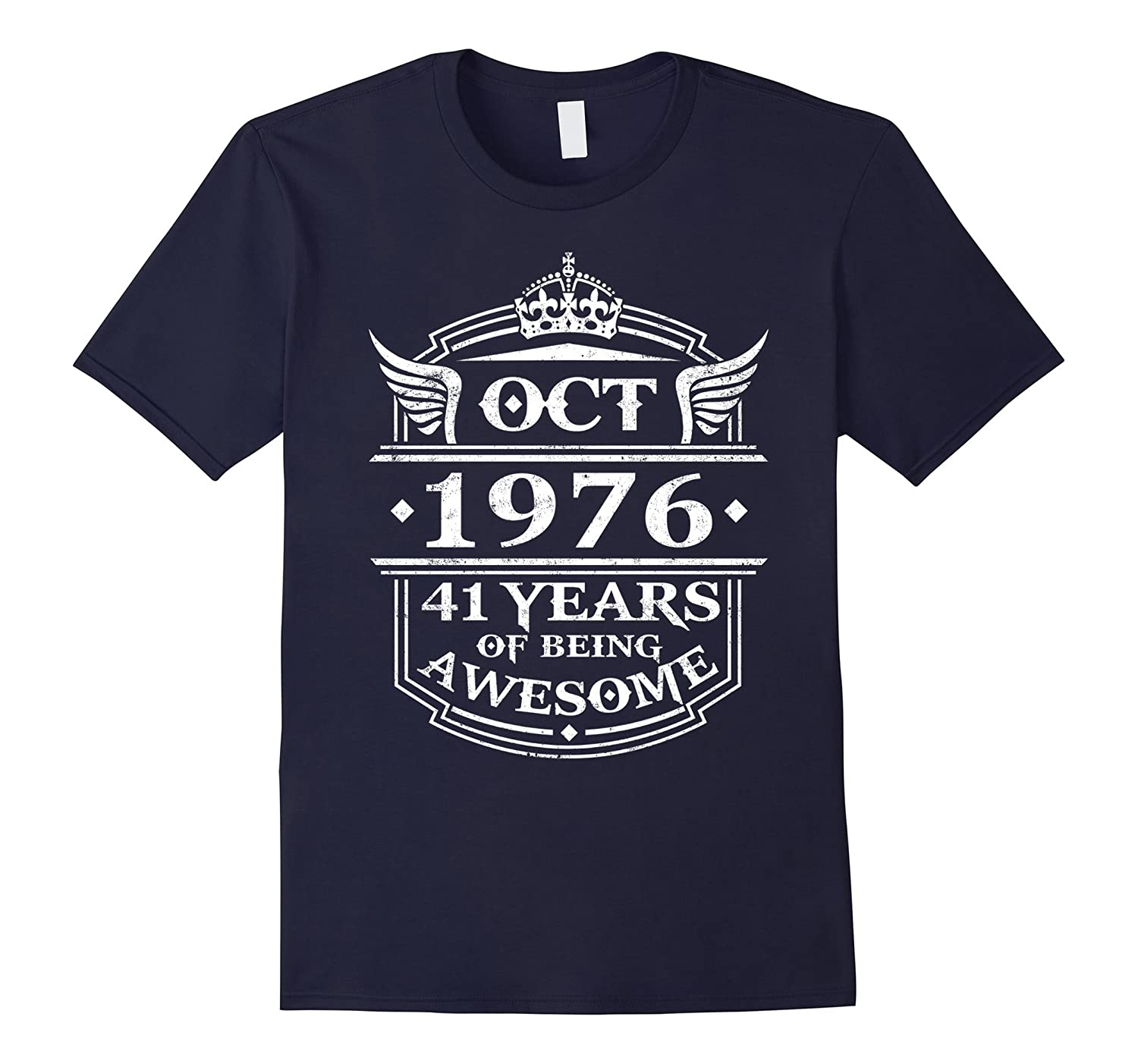 Oct 1976 Birthday 41 Years Of Being Awesome T-shirt-FL