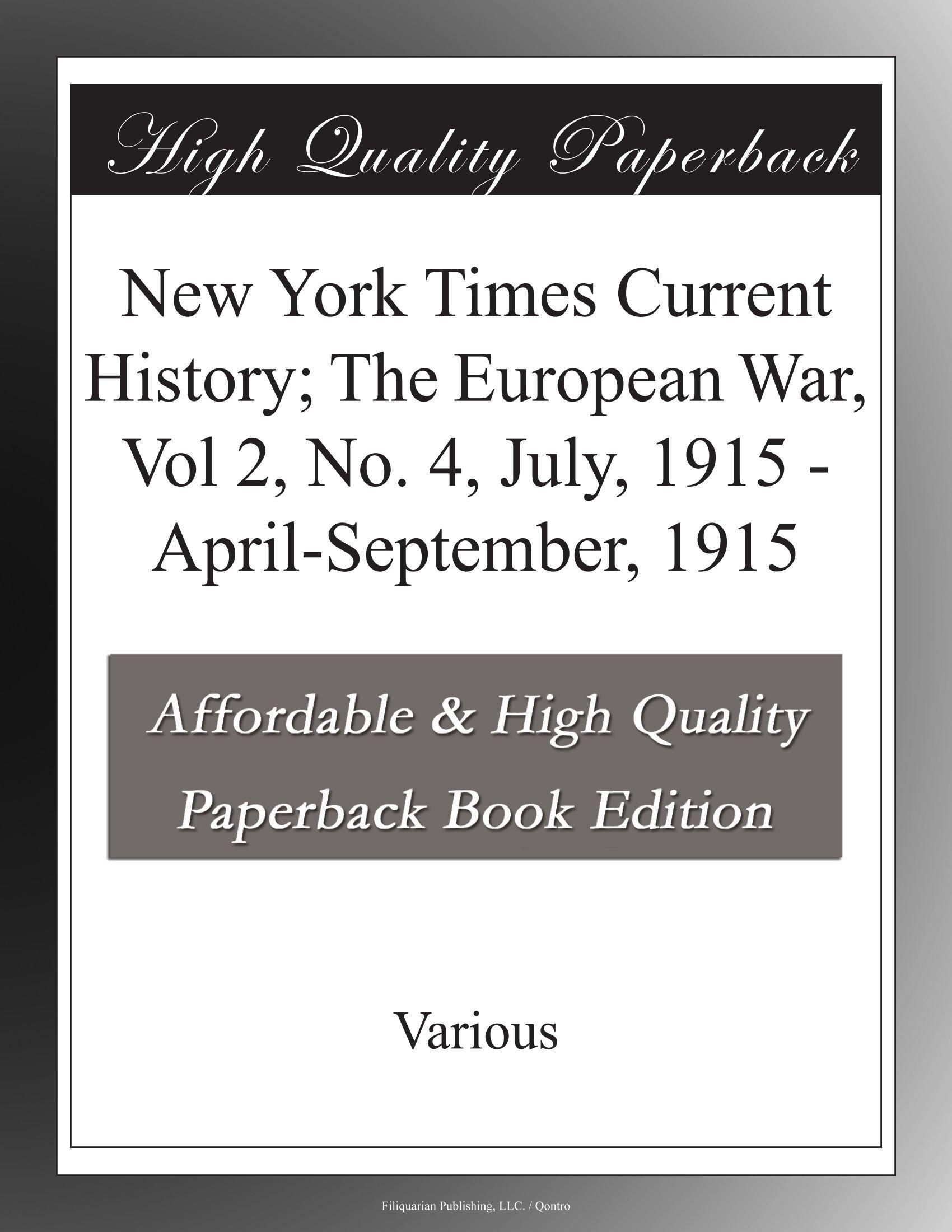 Read Online New York Times Current History; The European War, Vol 2, No. 4, July, 1915 - April-September, 1915 pdf