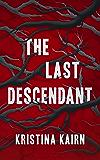 The Last Descendant (The Bloodprint Series Book 1)