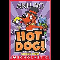 Circus Time! (Hotdog #3) (Hotdog!)