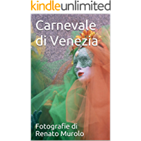 Carnevale di Venezia: Fotografie di Renato Murolo
