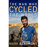 The Man Who Cycled The World (English Edition)