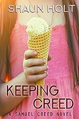 Keeping Creed (Samuel Creed series Book 1) Kindle Edition