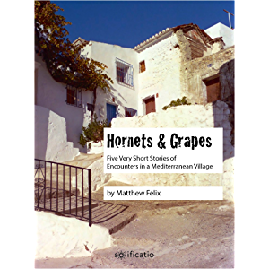 Hornets and Grapes: Five Very Short Stories of Encounters in a Mediterranean Village