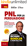 PNL per la Persuasione: Come la Programmazione Neuro-Linguistica può aumentare le tue vendite