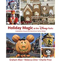 Holiday Magic At The Disney Parks: Celebrations Around the World from Fall to Winter (Disney Editions Deluxe)