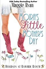 Moira's Little Mother's Day: Holidays at Rawhide Ranch Kindle Edition
