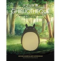 Ghibliotheque: The Unofficial Guide to the Movies of Studio Ghibli