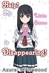 Help! My Little Sister is Disappearing! Kindle Edition