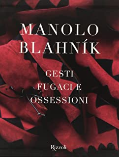 3809810ed255b Amazon.it: Manolo Blahník. Gesti fugaci e ossessioni. Ediz ...