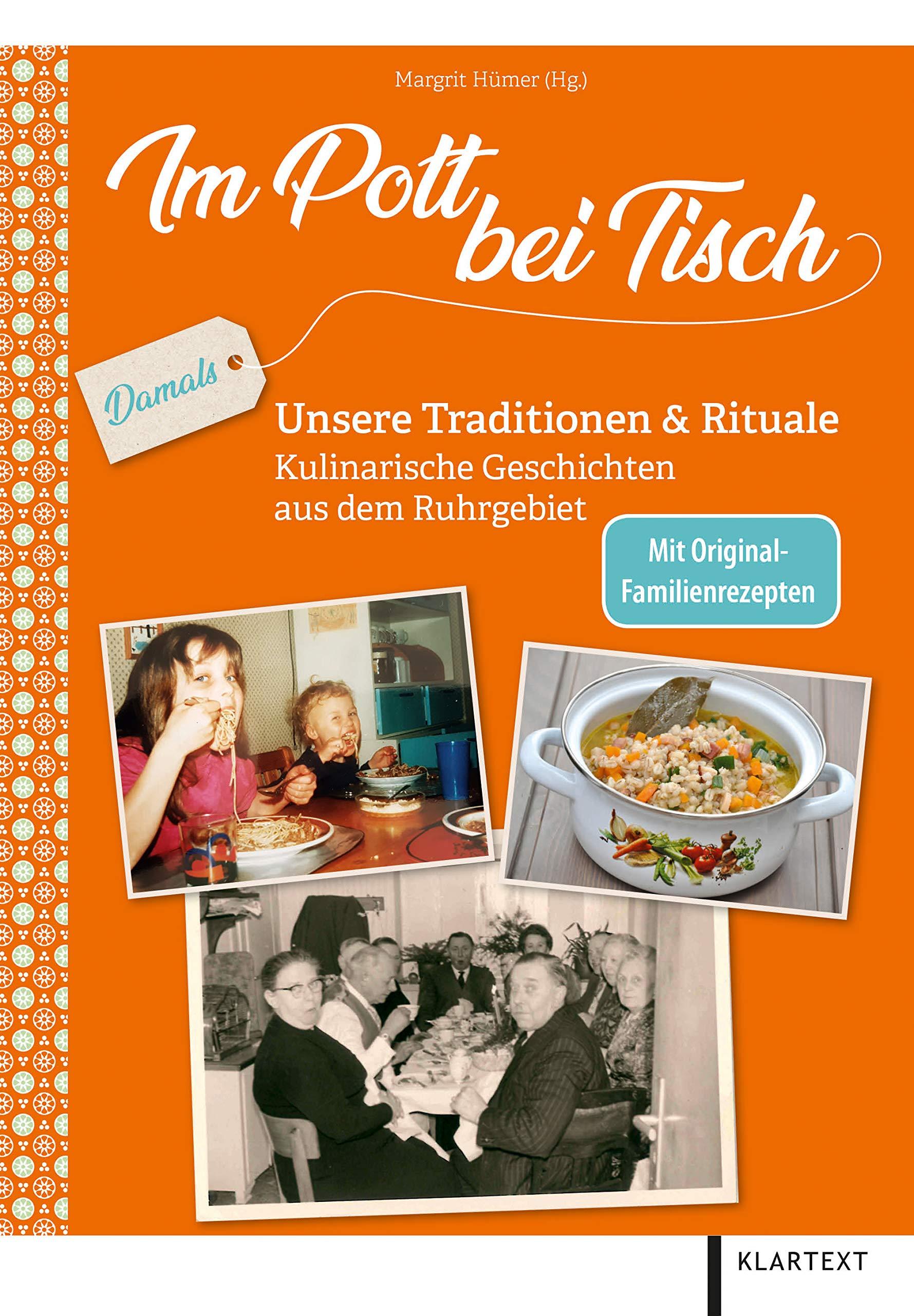 Im Pott bei Tisch: Unsere Traditionen & Rituale. Kulinarische Geschichten aus dem Ruhrgebiet
