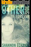 Other Side Of Forever (Other Side Of Forever Series Book 1)