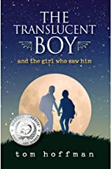 The  Translucent Boy and the Girl Who Saw Him (The Translucent Boy Book 1) Kindle Edition