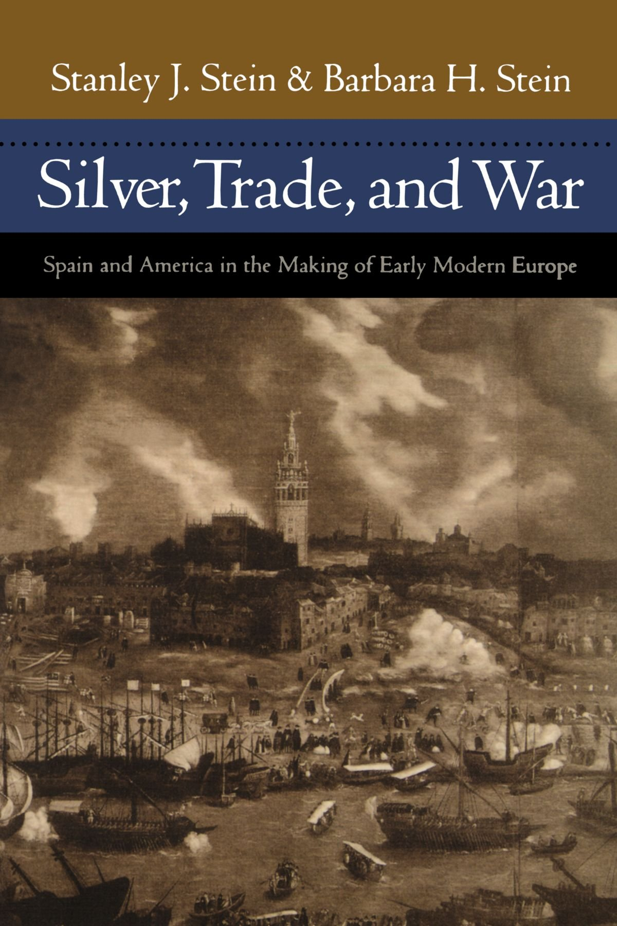 Read Online Silver, Trade, and War: Spain and America in the Making of Early Modern Europe ebook