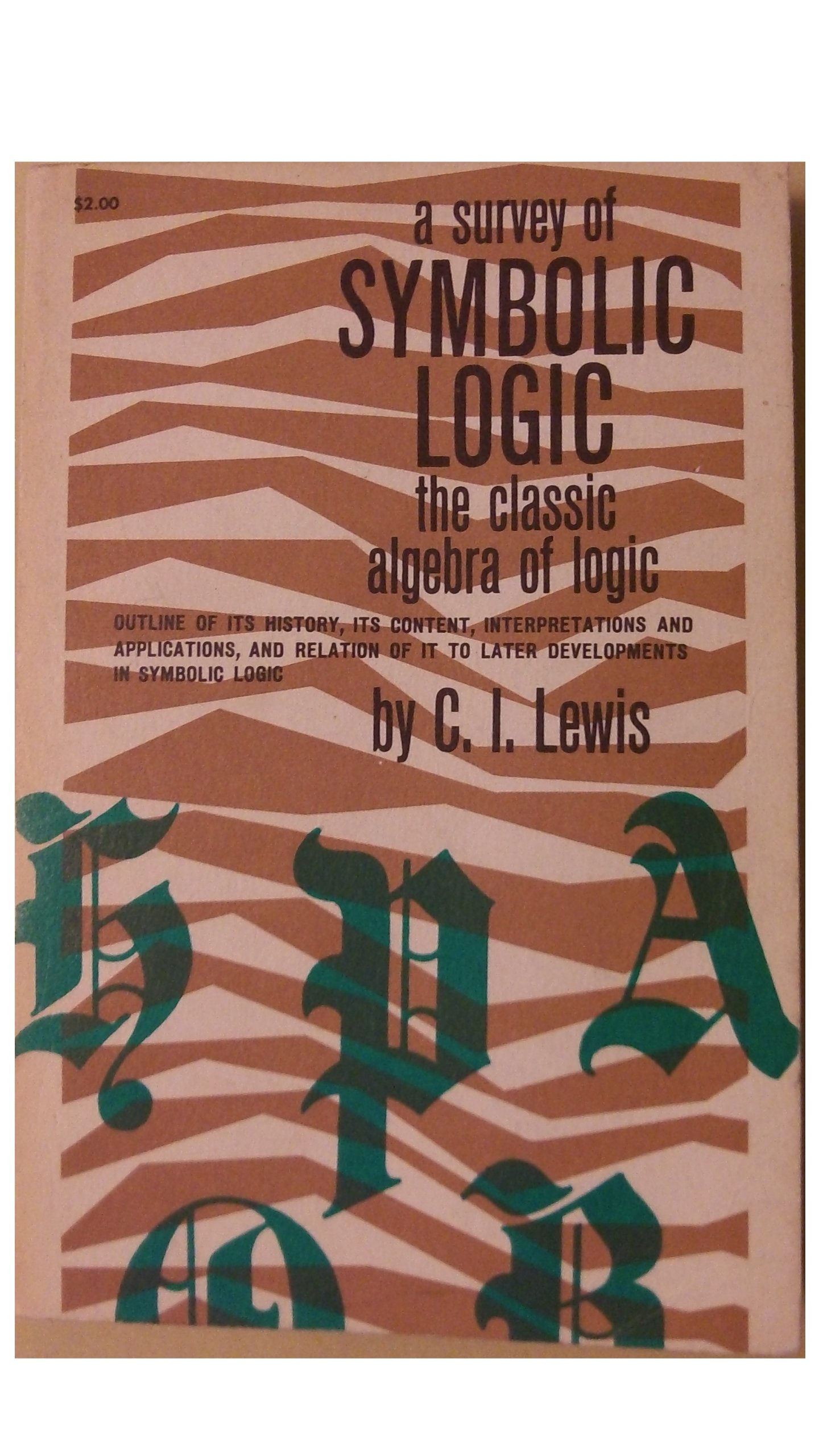 Survey Of Symbolic Logic The Classic Algebra Of Logic C I Lewis