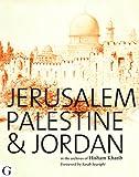 Jerusalem, Palestine & Jordan: In the Archives of Hisham Khatib
