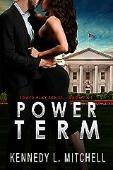 Power Term: A Secret Service Romantic Suspense Series (Power Play Book 5) Kindle Edition