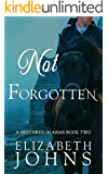 Not Forgotten: A Traditional Regency Romance (Brethren in Arms Book 2)