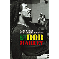 On the Road with Bob Marley: A White Knight in Babylon (Revised and Updated) book cover