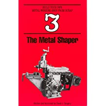 The Metal Shaper Build Your Own Metal Working Shop From