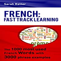 French: Fast Track Learning: The 1000 Most Used French Words with 3.000 Phrase Examples