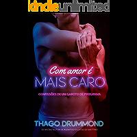 COM AMOR É MAIS CARO: Confissões de um garoto de programa (Portuguese Edition) book cover