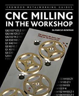 Cnc trade secrets a guide to cnc machine shop practices james cnc milling in the workshop crowood metalworking guides fandeluxe Image collections