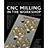 CNC Milling in the Workshop (Crowood Metalworking Guides)