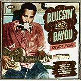 Bluesin'by the Bayou:I'm Not J [Import anglais]