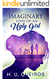"""Imaginary Love of an Ugly Girl: """"She may look like everybody, but she is not like anybody, she has a secret dying to get…"""
