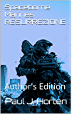 Spaceborne Marines RESURREZIONE: Author's Edition