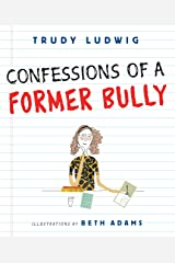 Confessions of a Former Bully Kindle Edition