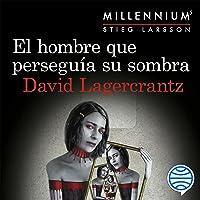 El hombre que perseguía su sombra: Serie Millennium 5