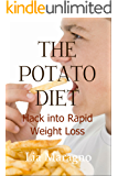 The Potato Diet: Hack Into Rapid Weight Loss