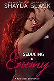 Seducing The Enemy (Forbidden Confessions Book 4)
