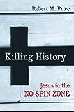 Killing History: Jesus In The No-Spin Zone