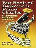 Big Book of Beginner's Piano Classics: 83 Favorite Pieces in Easy Piano Arrangements (Book & Downloadable MP3) (Dover…