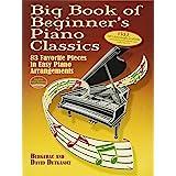 Big Book of Beginner's Piano Classics: 83 Favorite Pieces in Easy Piano Arrangements (Book & Downloadable MP3) (Dover Music f