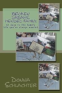 Broken Dreams, Mended Family (Mended by God)