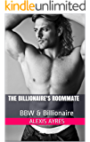 The Billionaire's Roommate (BBW & Billionaire)
