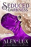 Seduced by Darkness (The Seduced Saga Book 5)
