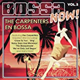 Bossa Now! Vol. 5 - The Carpenters En Bossa