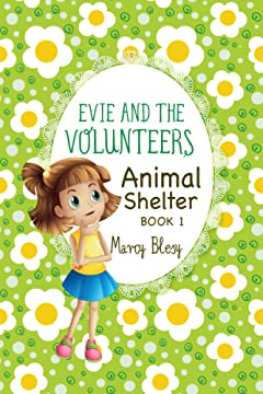 Evie and the Volunteers, Book 1: Animal Shelter (a heartwarming adventure for children ages 9-12)