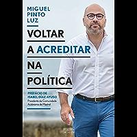 Voltar a Acreditar na Política (Portuguese Edition)