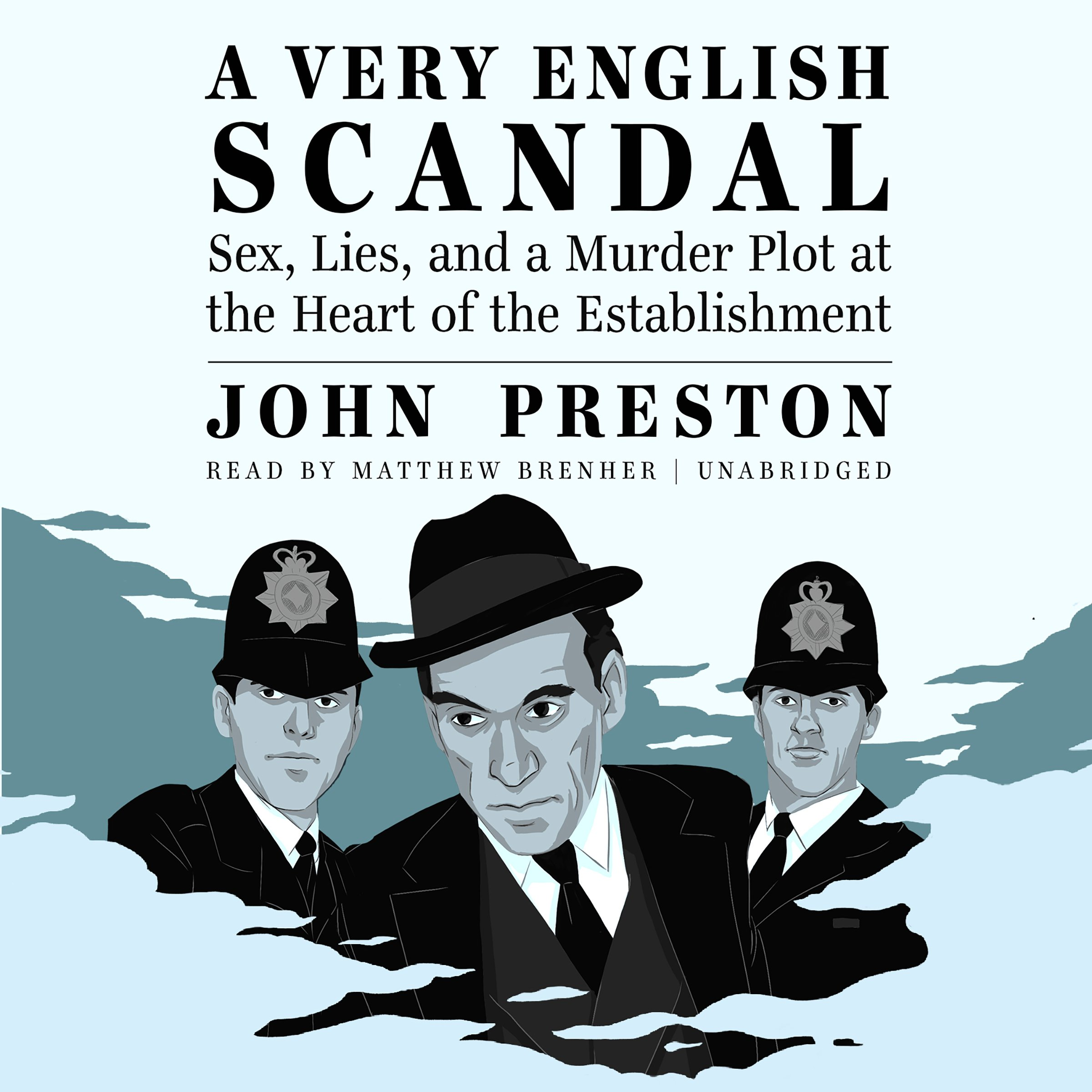 A Very English Scandal: Sex, Lies, and a Murder Plot at the Heart of the Establishment